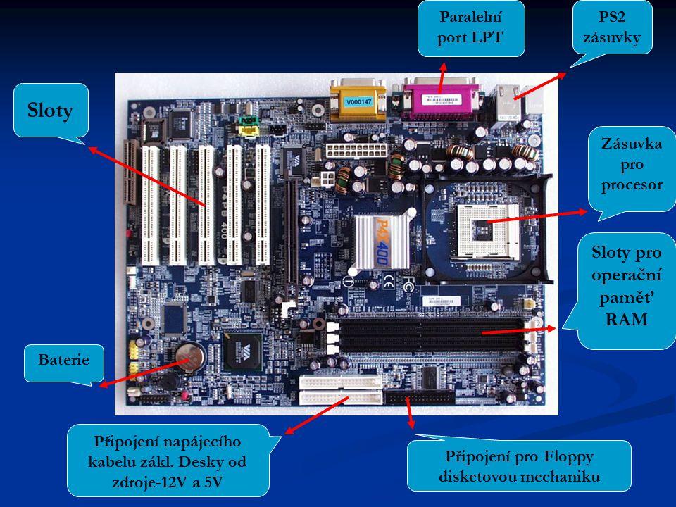 Sloty Sloty pro operační paměť RAM Paralelní port LPT PS2 zásuvky
