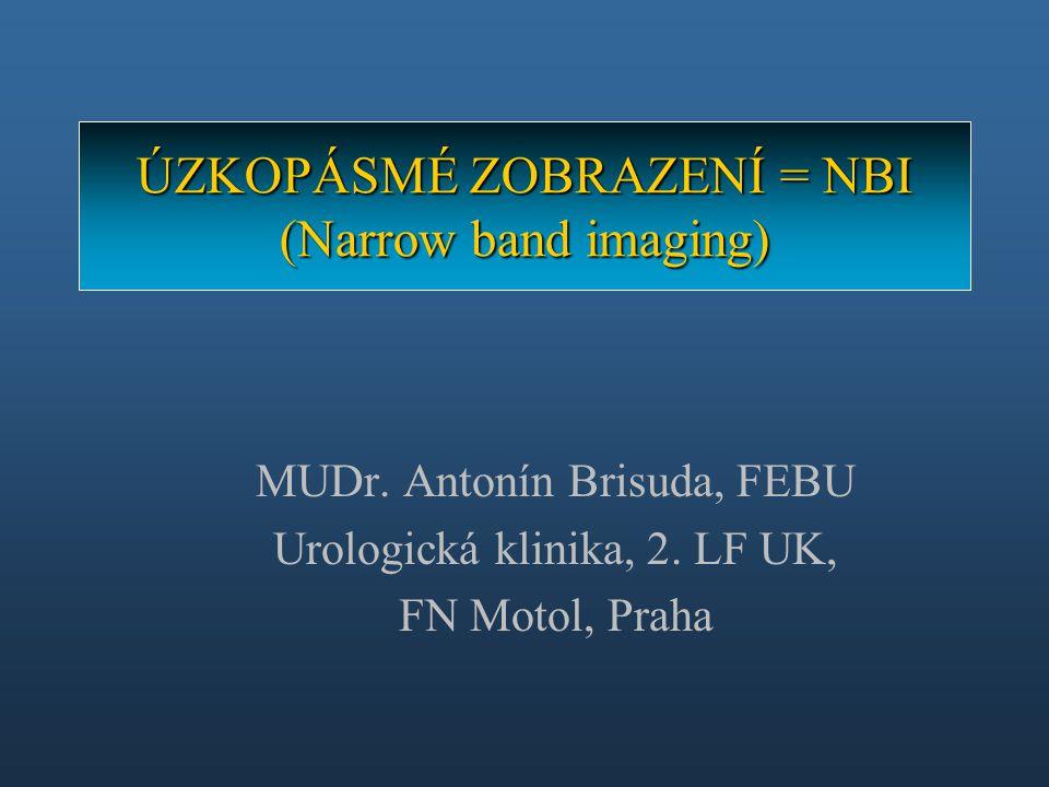 ÚZKOPÁSMÉ ZOBRAZENÍ = NBI (Narrow band imaging)