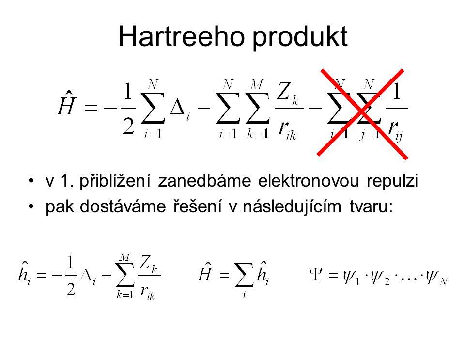 Hartreeho produkt v 1. přiblížení zanedbáme elektronovou repulzi