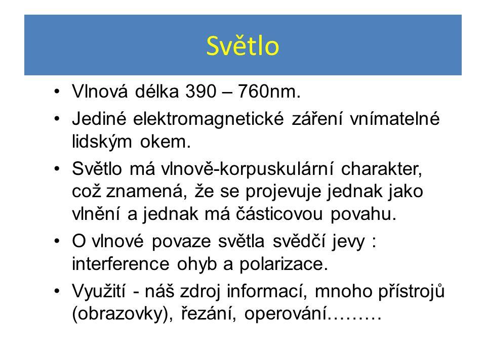 Světlo Vlnová délka 390 – 760nm.