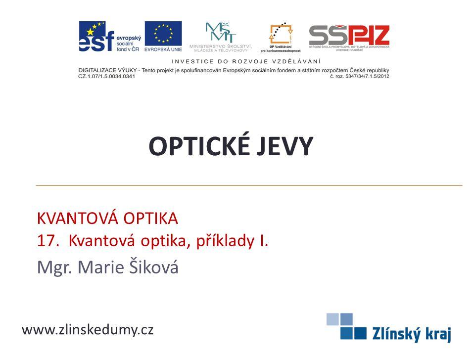 KVANTOVÁ OPTIKA 17. Kvantová optika, příklady I.