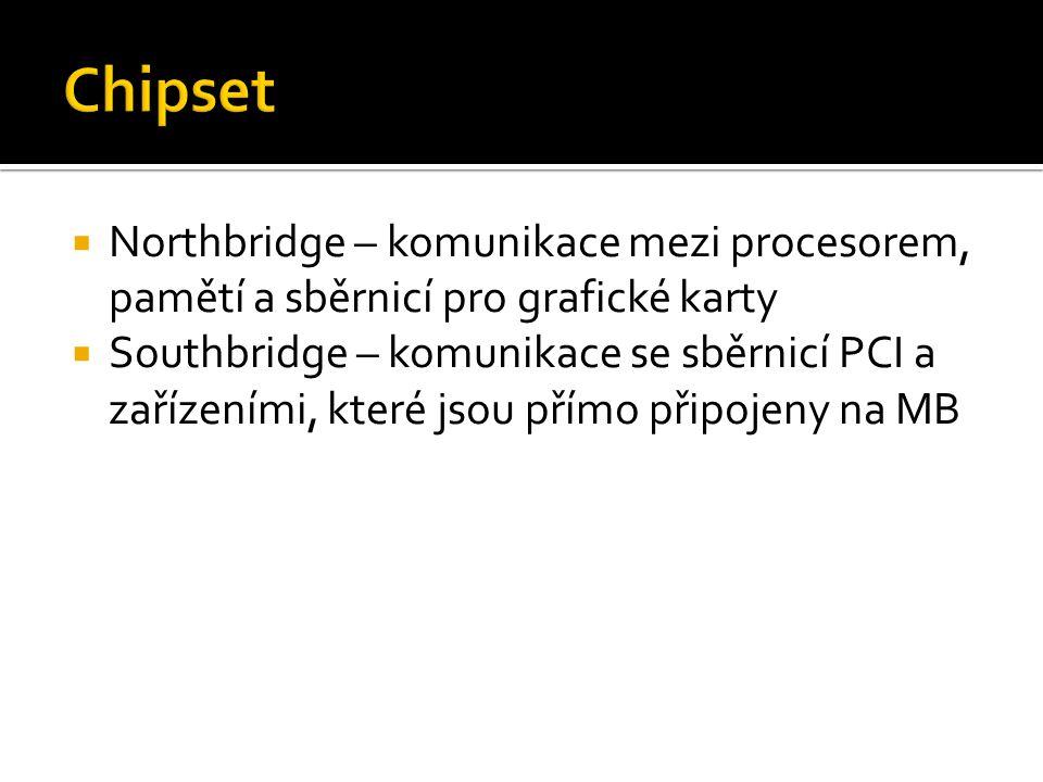 Chipset Northbridge – komunikace mezi procesorem, pamětí a sběrnicí pro grafické karty.