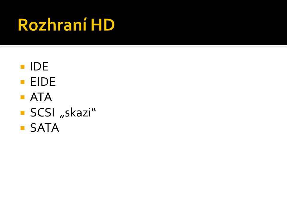 """Rozhraní HD IDE EIDE ATA SCSI """"skazi SATA"""