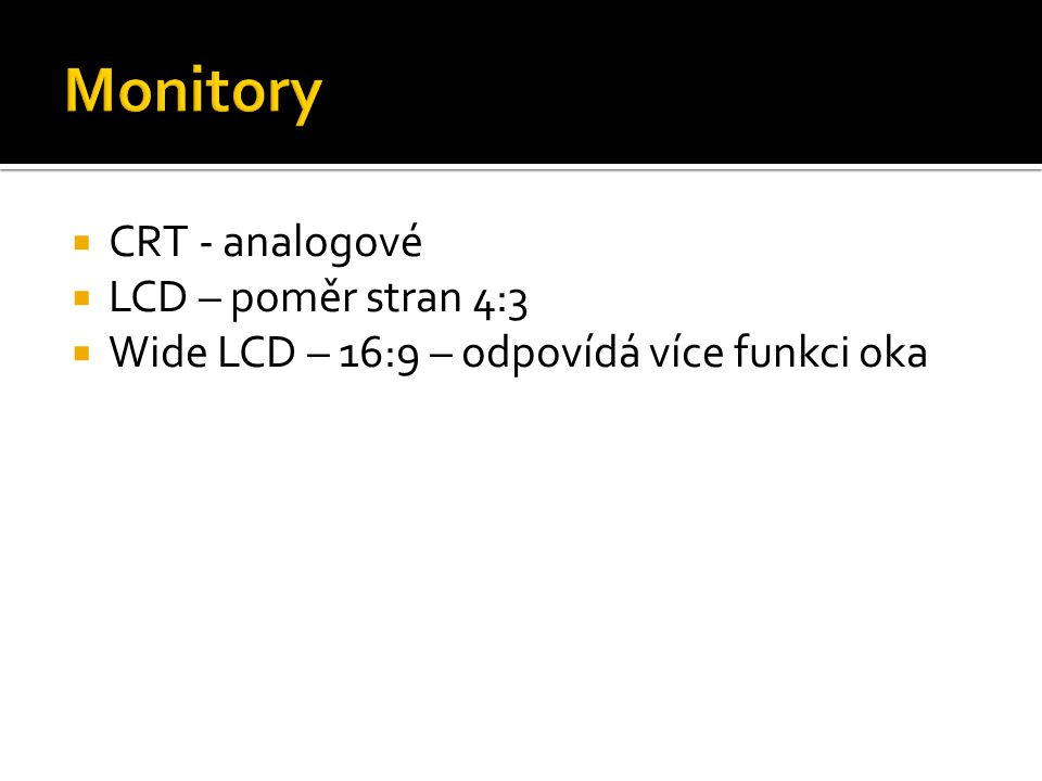 Monitory CRT - analogové LCD – poměr stran 4:3