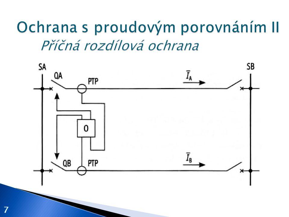 Ochrana s proudovým porovnáním II Příčná rozdílová ochrana