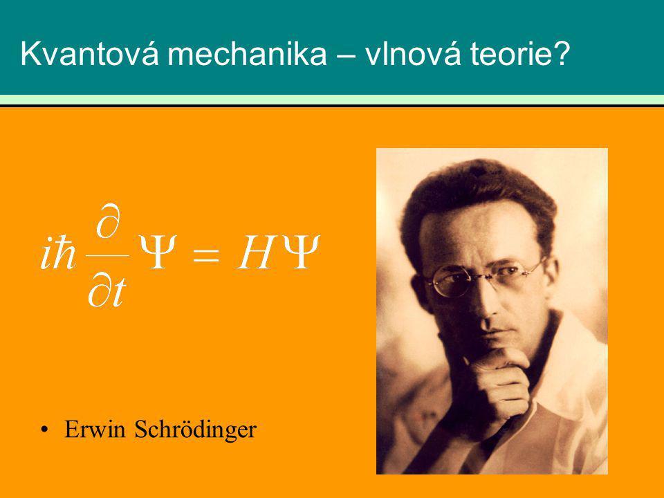 Kvantová mechanika – vlnová teorie