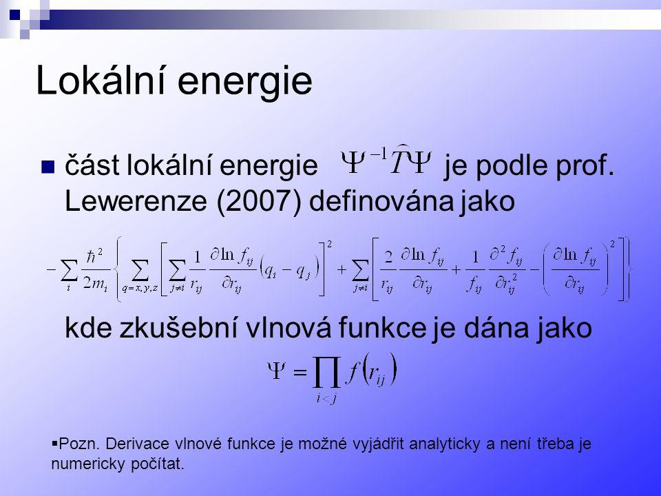 Lokální energie část lokální energie je podle prof. Lewerenze (2007) definována jako. kde zkušební vlnová funkce je dána jako.