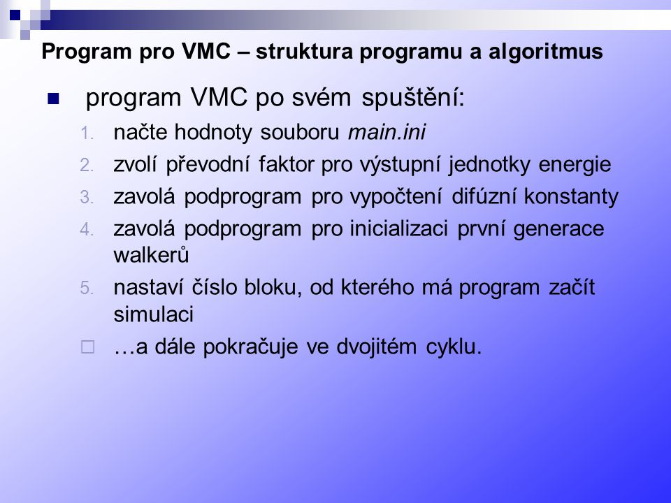 Program pro VMC – struktura programu a algoritmus