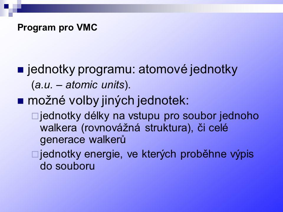 jednotky programu: atomové jednotky možné volby jiných jednotek: