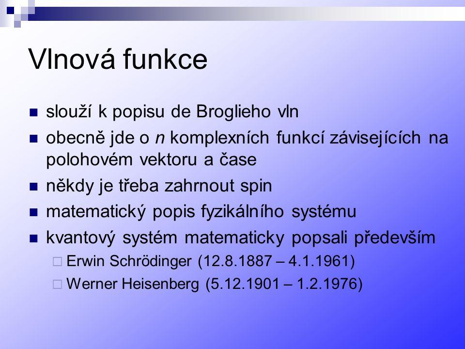 Vlnová funkce slouží k popisu de Broglieho vln