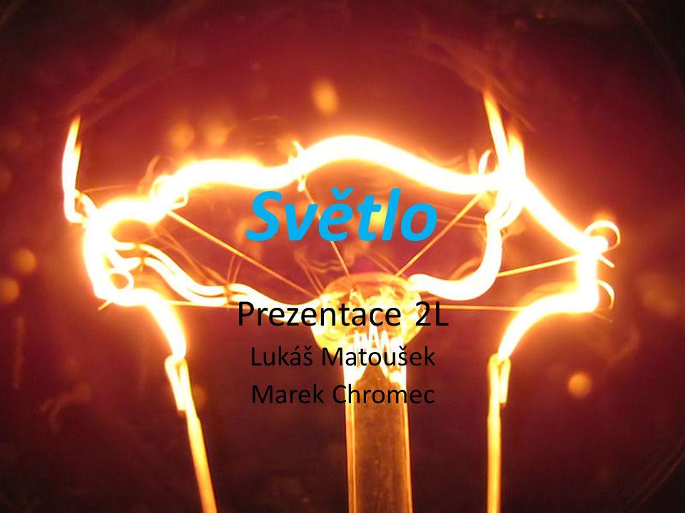 Prezentace 2L Lukáš Matoušek Marek Chromec