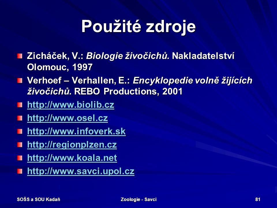 Použité zdroje Zicháček, V.: Biologie živočichů. Nakladatelství Olomouc, 1997.