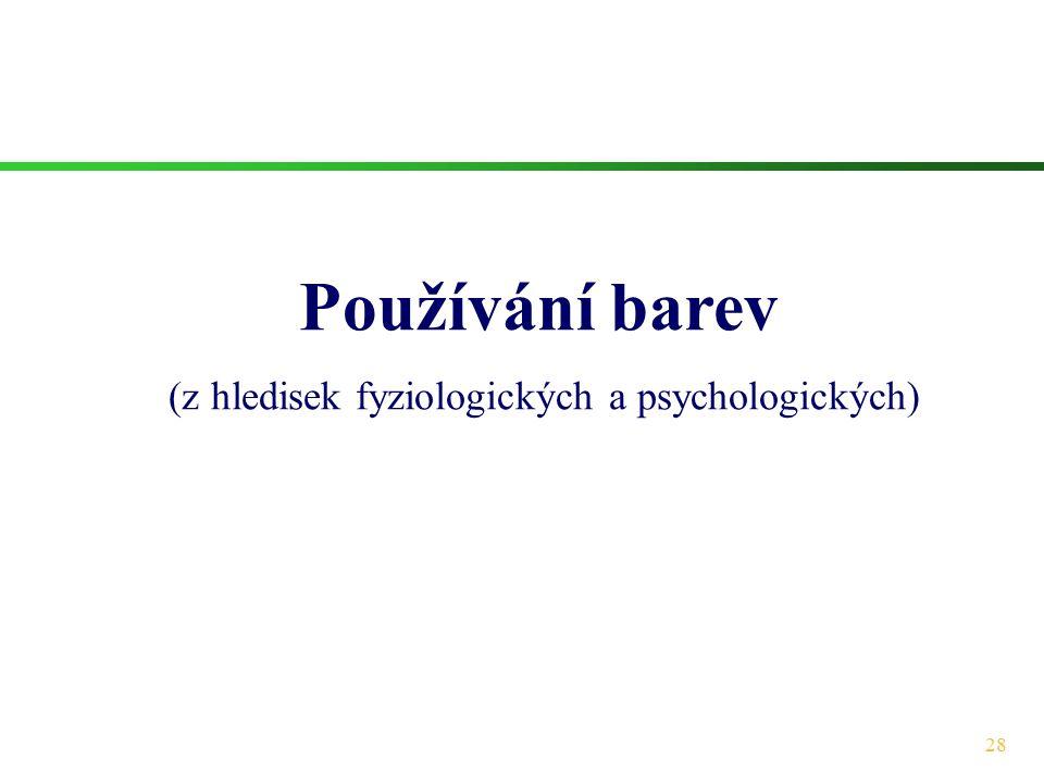(z hledisek fyziologických a psychologických)