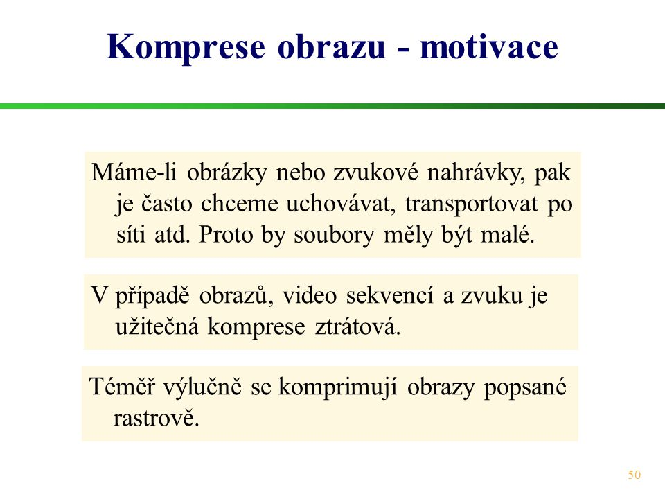 Komprese obrazu - motivace