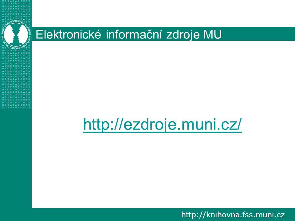 http://ezdroje.muni.cz/ Elektronické informační zdroje MU