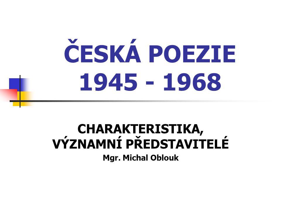 CHARAKTERISTIKA, VÝZNAMNÍ PŘEDSTAVITELÉ Mgr. Michal Oblouk