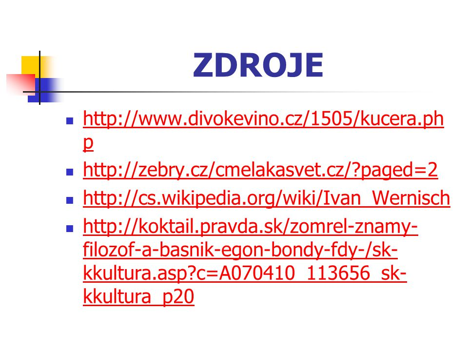 ZDROJE http://www.divokevino.cz/1505/kucera.php