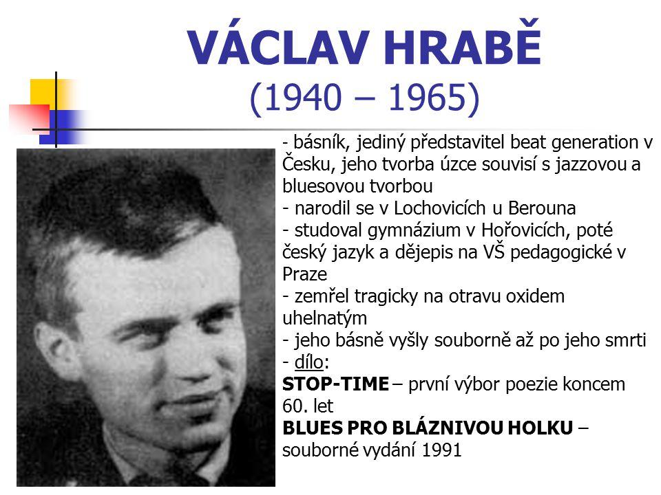 VÁCLAV HRABĚ (1940 – 1965) narodil se v Lochovicích u Berouna