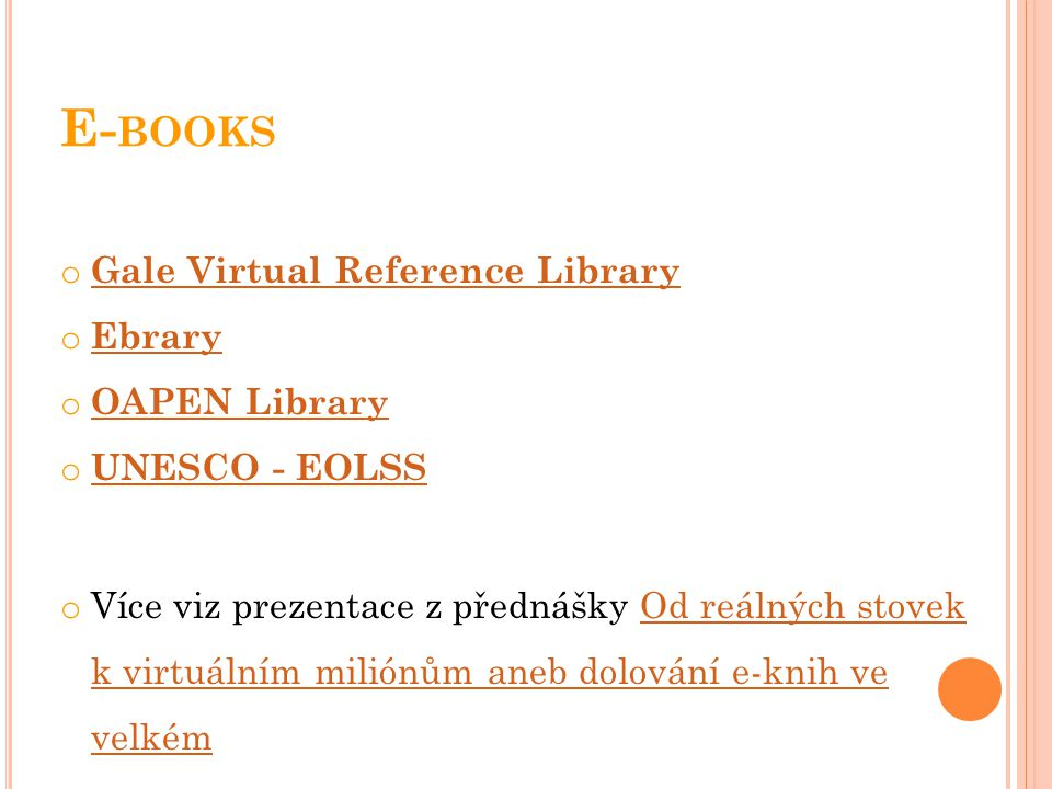 E-books Gale Virtual Reference Library Ebrary OAPEN Library