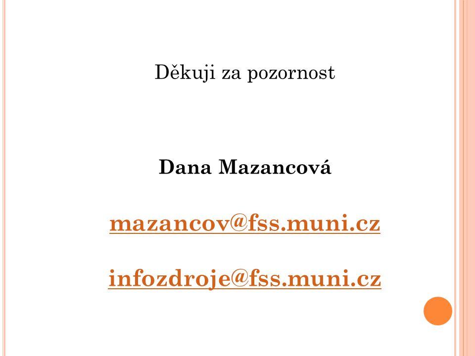 mazancov@fss.muni.cz infozdroje@fss.muni.cz