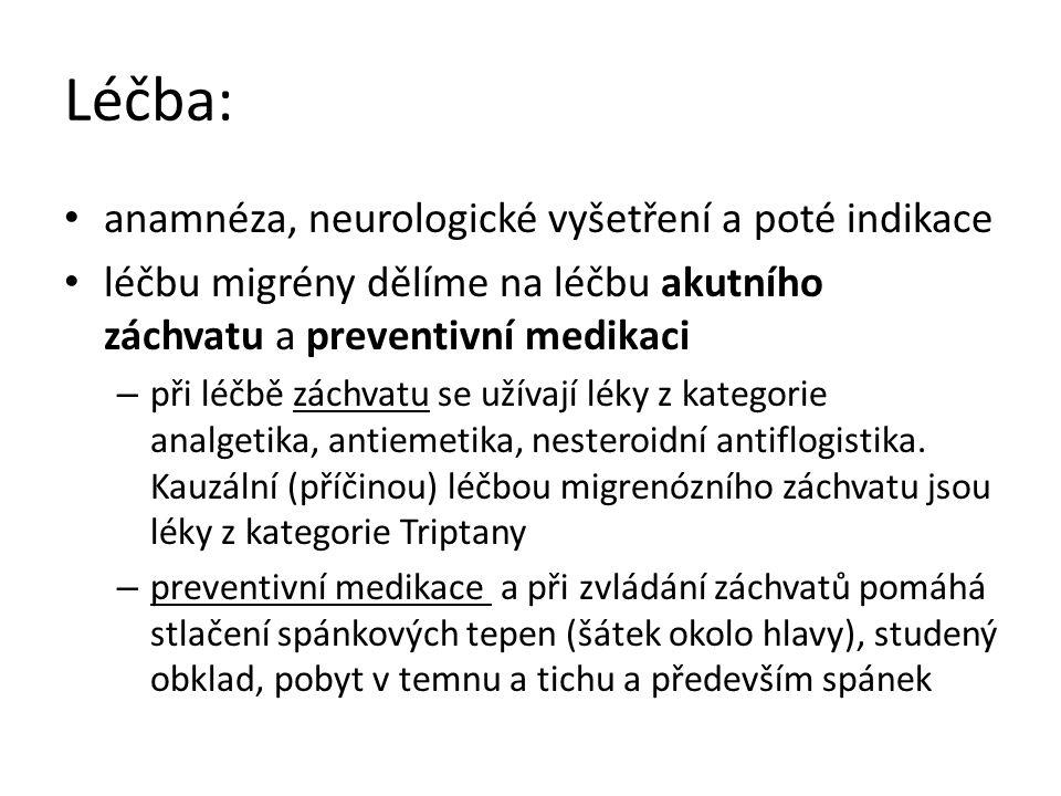 Léčba: anamnéza, neurologické vyšetření a poté indikace