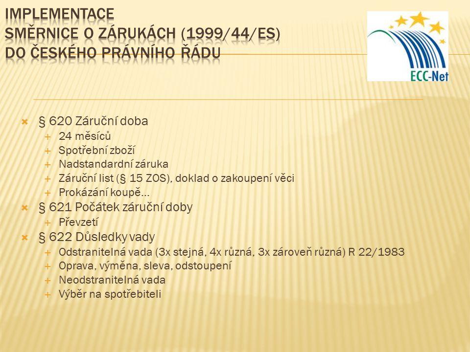 implementace směrnice o zárukách (1999/44/ES) Do ČESKÉHO PRÁVNÍHO ŘÁDU