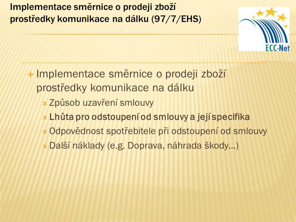 Implementace směrnice o prodeji zboží prostředky komunikace na dálku (97/7/EHS)