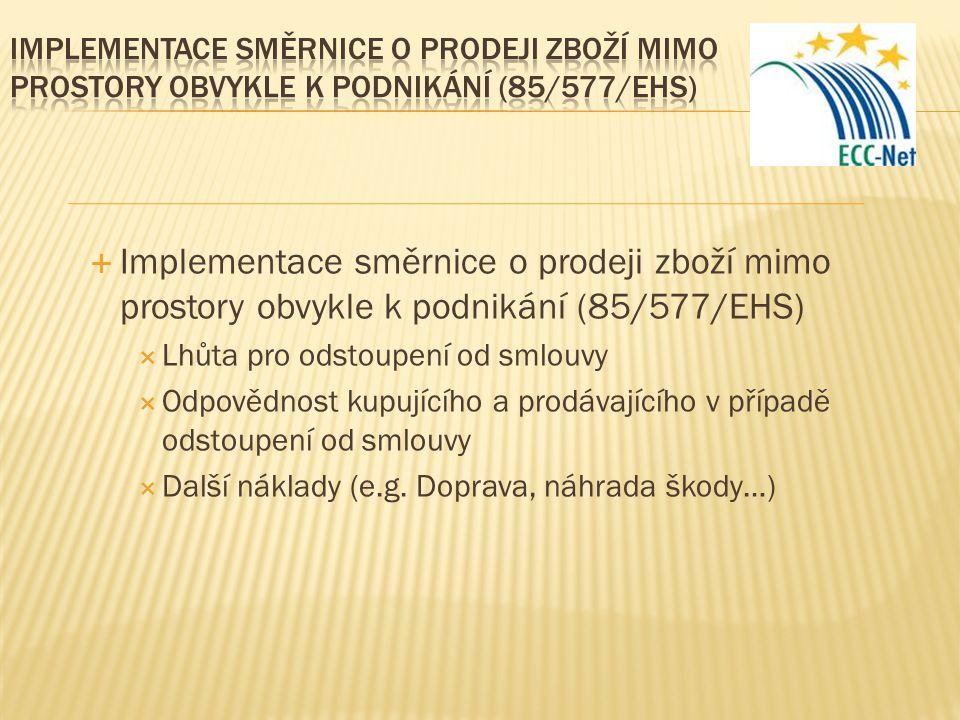 Implementace směrnice o prodeji zboží mimo prostory obvykle k podnikání (85/577/EHS)