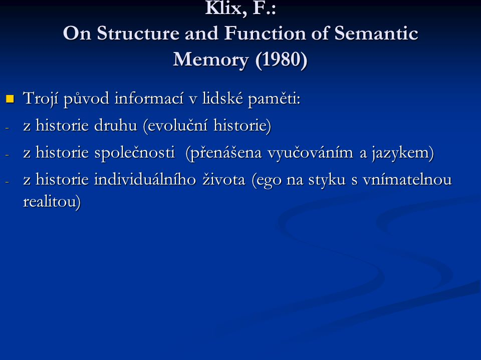 Klix, F.: On Structure and Function of Semantic Memory (1980)