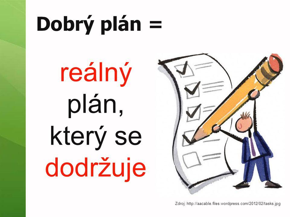 reálný plán, který se dodržuje