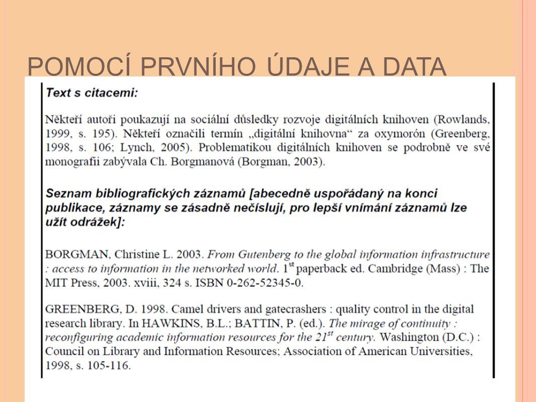 pomocí prvního údaje a data