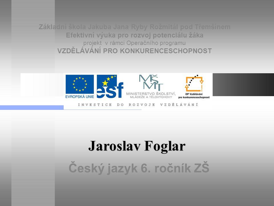 Jaroslav Foglar Český jazyk 6. ročník ZŠ