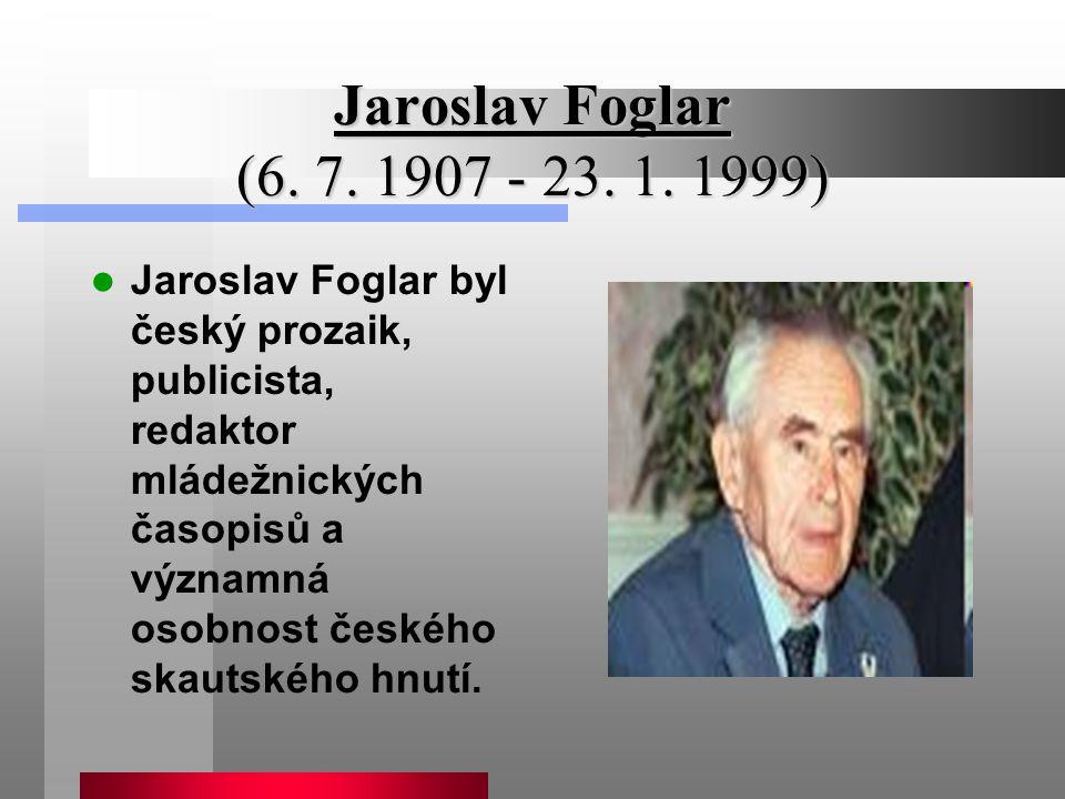 Jaroslav Foglar (6. 7. 1907 - 23. 1. 1999)