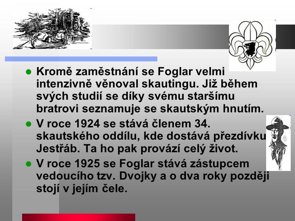 Kromě zaměstnání se Foglar velmi intenzivně věnoval skautingu