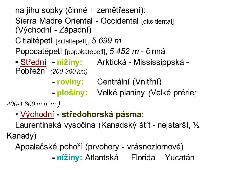 na jihu sopky (činné + zemětřesení):