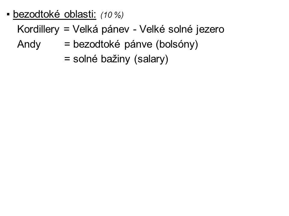 ▪ bezodtoké oblasti: (10 %)