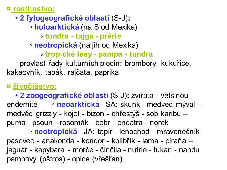 ¤ rostlinstvo: • 2 fytogeografické oblasti (S-J): ◦ holoarktická (na S od Mexika) → tundra - tajga - prérie.