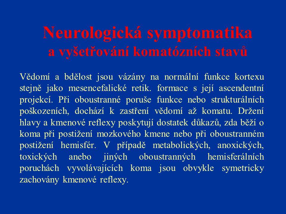 Neurologická symptomatika a vyšetřování komatózních stavů