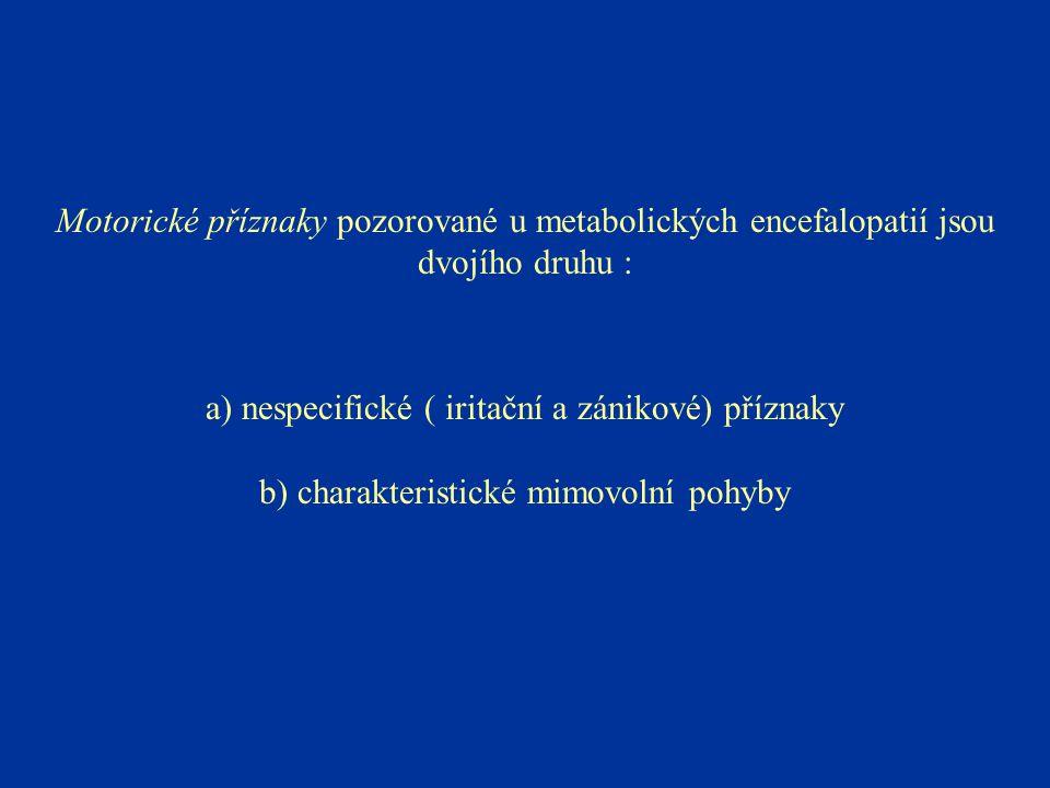a) nespecifické ( iritační a zánikové) příznaky