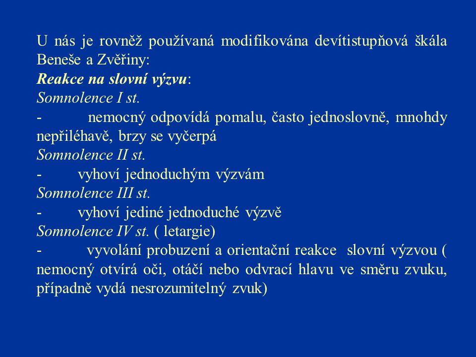 U nás je rovněž používaná modifikována devítistupňová škála Beneše a Zvěřiny: