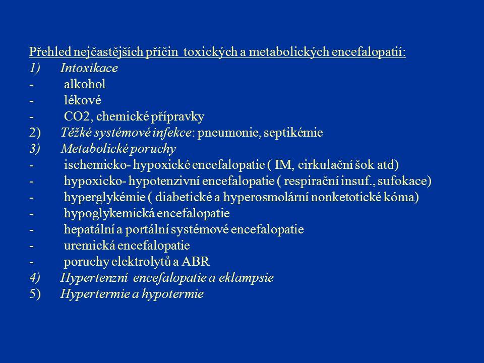 Přehled nejčastějších příčin toxických a metabolických encefalopatií: