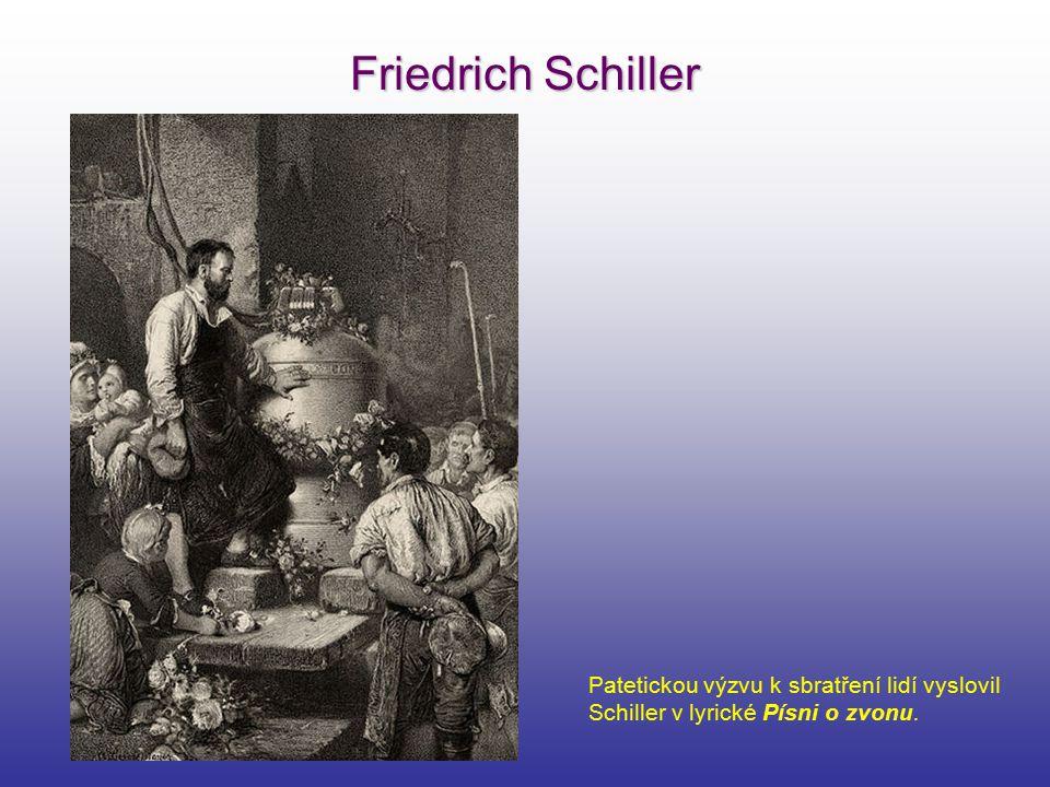 Friedrich Schiller Patetickou výzvu k sbratření lidí vyslovil