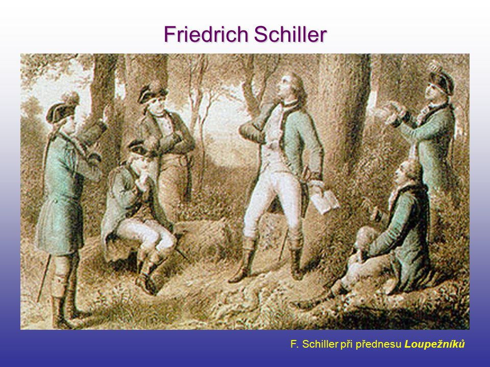 Friedrich Schiller F. Schiller při přednesu Loupežníků