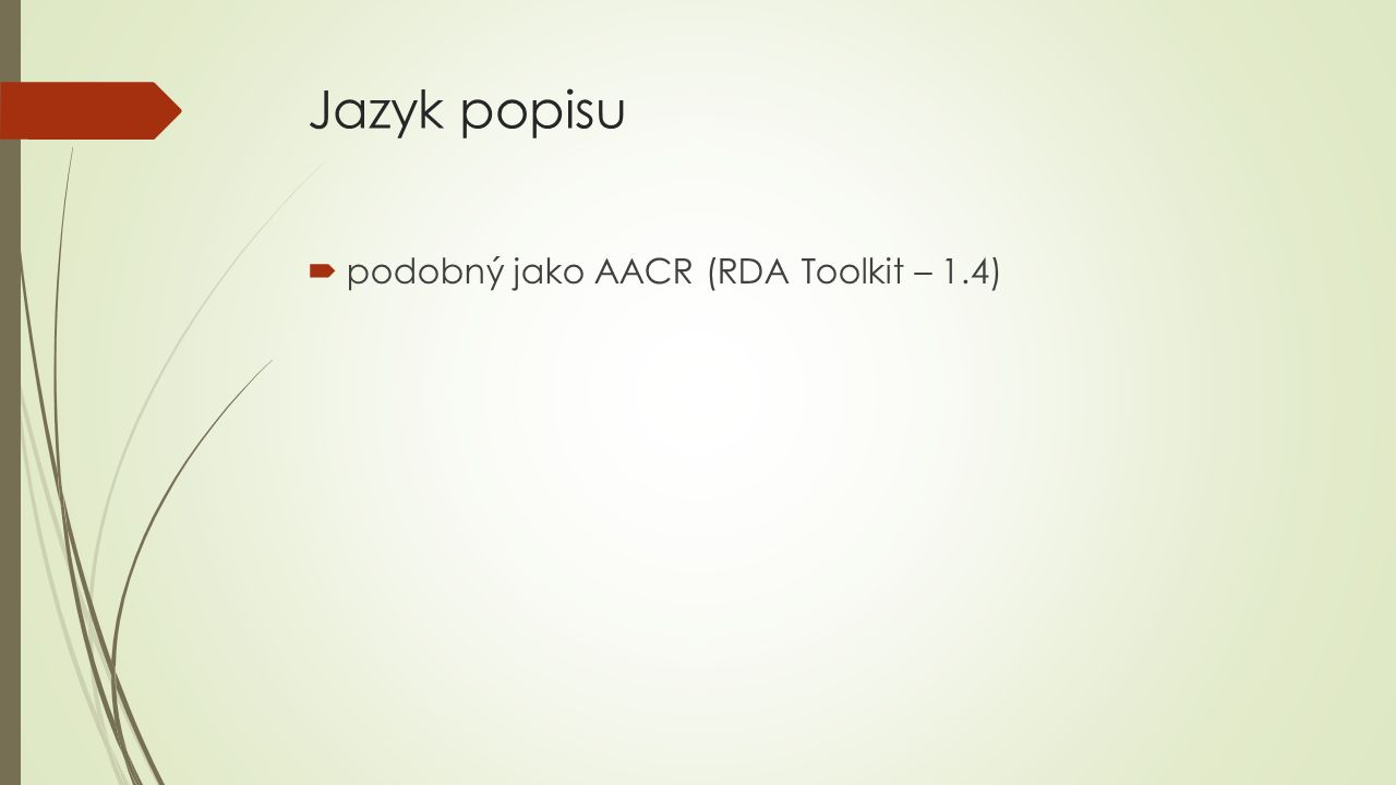 Jazyk popisu podobný jako AACR (RDA Toolkit – 1.4)