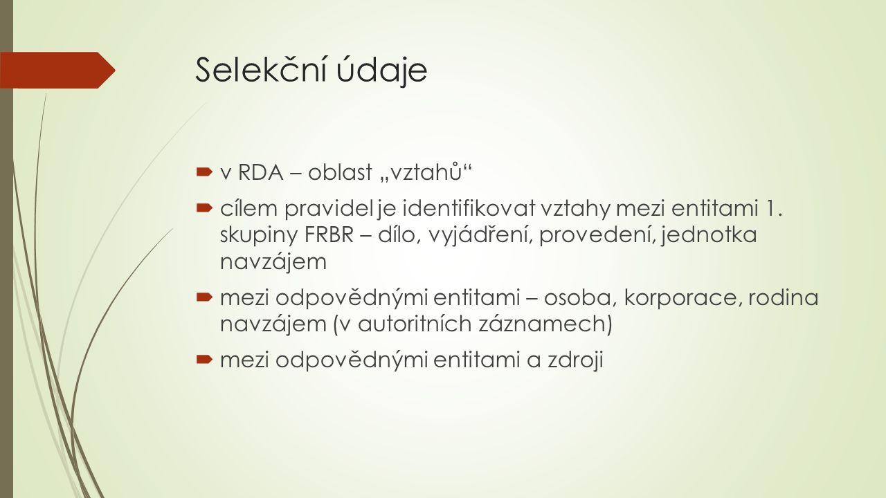 """Selekční údaje v RDA – oblast """"vztahů"""