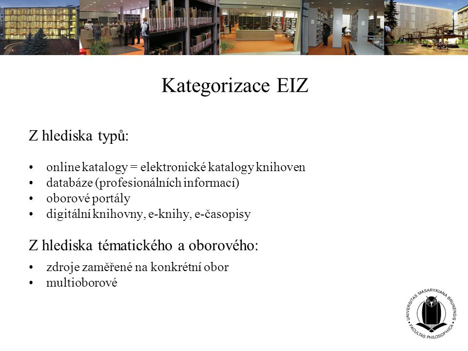 Kategorizace EIZ Z hlediska typů: Z hlediska tématického a oborového: