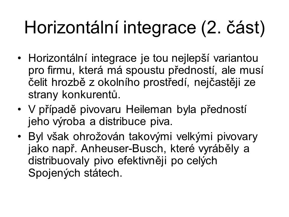 Horizontální integrace (2. část)
