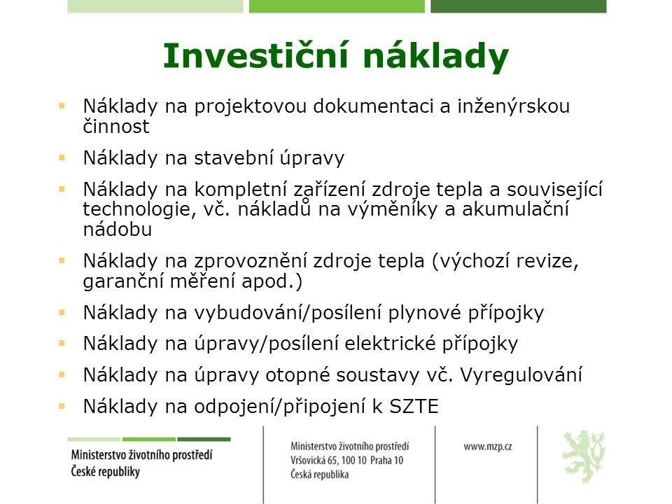Investiční náklady Náklady na projektovou dokumentaci a inženýrskou činnost. Náklady na stavební úpravy.