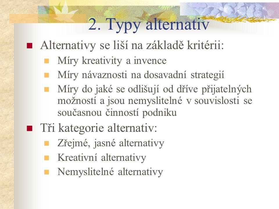 2. Typy alternativ Alternativy se liší na základě kritérii: