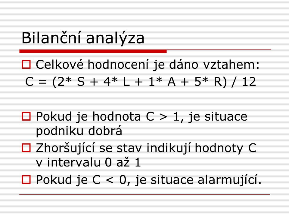 Bilanční analýza Celkové hodnocení je dáno vztahem: